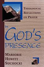 In God's presence : theological reflections on prayer