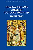 Domination and lordship : Scotland, 1070-1230