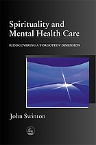 Spirituality and mental health care : rediscovering a 'forgotten' dimension
