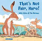 That's not fair, hare!