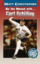 On the mound with-- Curt Schilling