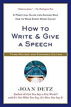 How to write & give a speech : a practical guide for anyone who has to make every word count