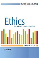 Ethics : the heart of health care