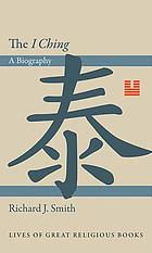 The I Ching : a biography