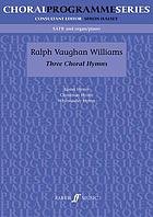 Three choral hymns : (SATB/organ or piano)