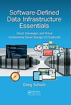 Software-defined data infrastructure essentials : cloud, converged, and virtual fundamental server storage I/O tradecraft