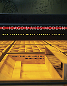 Chicago makes modern : how creative minds changed society