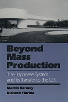 Beyond mass production : the Japanese system and its transfer to the U.S.