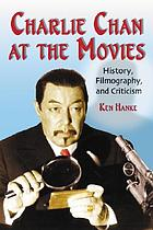 Charlie Chan at the movies : history, filmography, and criticism