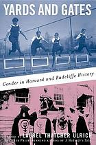 Yards and gates : gender in Harvard and Radcliffe history
