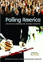 Polling America. Vol. 1 : an encyclopedia of public opinion : A-O