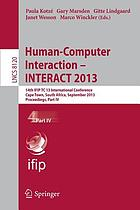 Human-computer interaction -- INTERACT 2013 : 14th IFIP TC 13 International Conference, Cape Town, South Africa, September 2-6, 2013 : proceedings