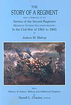 The story of a regiment : being a narrative of the service of the Second Regiment, Minnesota Veteran Volunteer Infantry, in the Civil War of 1861 to 1865