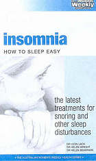 Insomnia : how to sleep easy : the latest treatments for snoring, jet lag and sleep disturbance