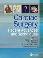 Cardiac surgery : recent advances and techniques