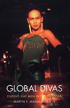 Global divas : Filipino gay men in the diaspora