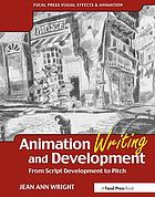 Animation writing and development : from screen development to pitch