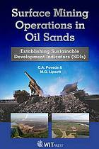 Surface Mining Operations in Oil Sands : Establishing Sustainable Development Indicators (SDIs).