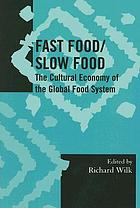 Fast Food/Slow Food: The Cultural Economy of the Global Food System cover image
