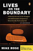 Lives on the boundary : a moving account of the struggles and achievements of America's educationally underprepared