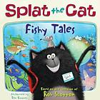 Splat the cat. / Fishy tales