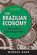 The Brazilian economy : growth and development