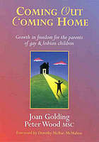 Coming out, coming home : growth in freedom for the parents of gay & lesbian children