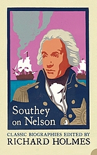 Southey on Nelson : the life of Nelson