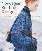 Norwegian knitting designs : a collection from Norway's foremost knitting designers