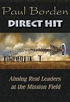 Direct hit : aiming real leaders at the mission field