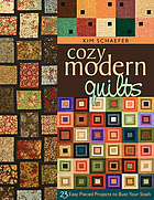 Cozy modern quilts : 23 easy pieced projects to bust your stash