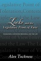 Locke and the legislative point of view : toleration, contested principles, and law