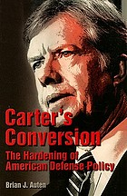 Carter's conversion : the hardening of American defense policy