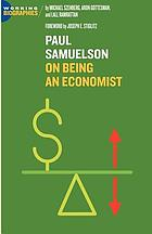 Paul A. Samuelson : on being an economist