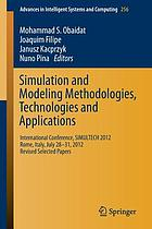 Simulation and modeling methodologies, technologies and applications : International Conference, SIMULTECH 2012 Rome, Italy, July 28-31, 2012 : revised selected papers