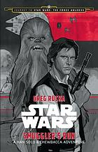 Star Wars. Smuggler's run : a Han Solo & Chewbacca adventure