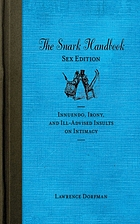 The snark handbook : sex edition : innuendo, irony, and ill-advised insults on intimacy