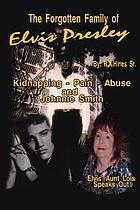 The forgotten family of Elvis Presley : Elvis' Aunt Lois speaks out