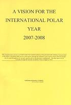 A vision for the International Polar Year 2007-2008