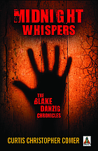 Midnight whispers : the Blake Danzig chronicles