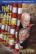 The last refuge : patriotism, politics, and the environment in an age of terror