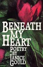 Beneath my heart : poetry