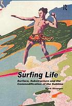 Surfing life : surface, substructure and the commodification of the sublime