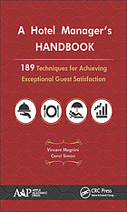 A hotel manager's handbook : 189 techniques for achieving exceptional guest satisfaction