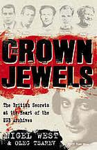 The crown jewels : the British secrets at the heart of the KGB archives