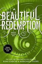Beautiful creatures. bk. 4, Beautiful redemption