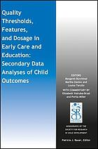 Quality thresholds, features, and dosage in early care and education : secondary data analyses of child outcomes