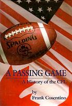 A passing game : a history of the CFL