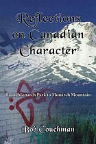 Reflections on Canadian character : from Monarch Park to Monarch Mountain