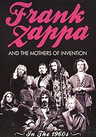 Frank Zappa and the Mothers of Invention in the 1960s